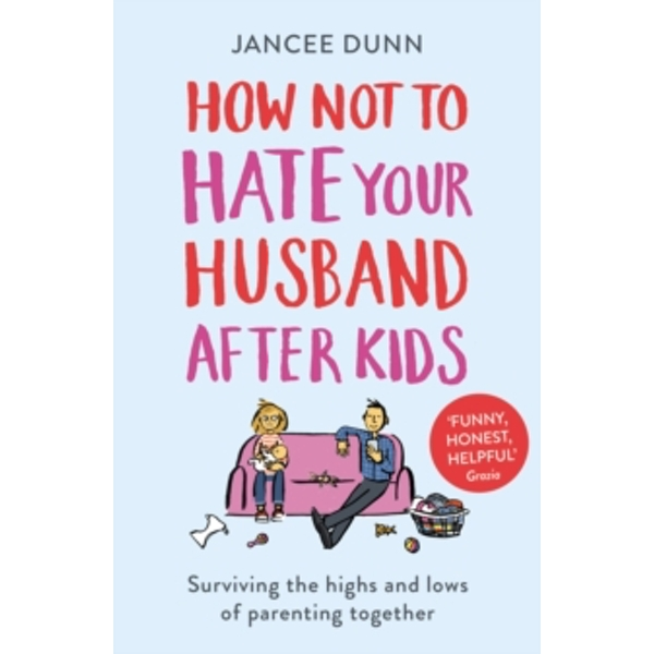How Not to Hate Your Husband After Kids Paperback