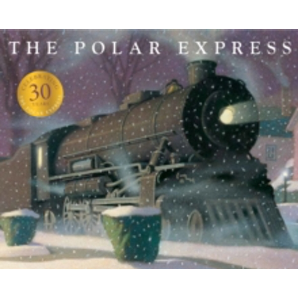 The Polar Express: 30th Anniversary Edition by Chris Van Allsburg (Paperback, 2015)