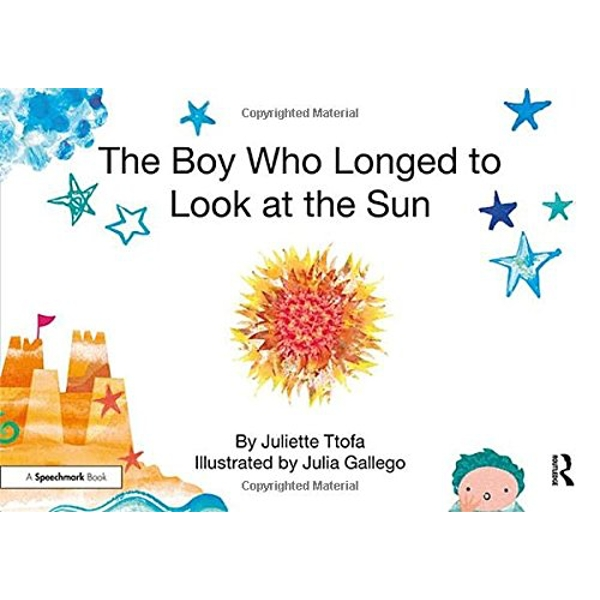 The Boy Who Longed to Look at the Sun: A Story about Self-Care by Juliette Ttofa (Paperback, 2017)
