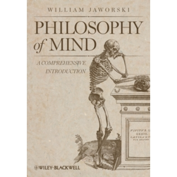 Philosophy of Mind : A Comprehensive Introduction