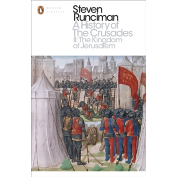 A History of the Crusades II : The Kingdom of Jerusalem and the Frankish East 1100-1187