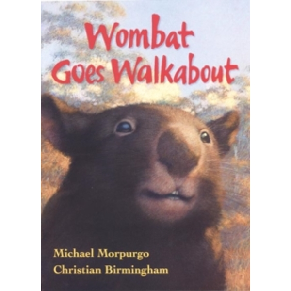 Wombat Goes Walkabout by Michael Morpurgo (Paperback, 2000)