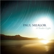 Paul Mealor A Tender Light CD