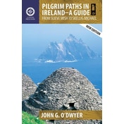 Pilgrim Paths in Ireland: A Guide: From Slieve Mish to Skellig Michael by John G. O'Dwyer (Paperback, 2017)