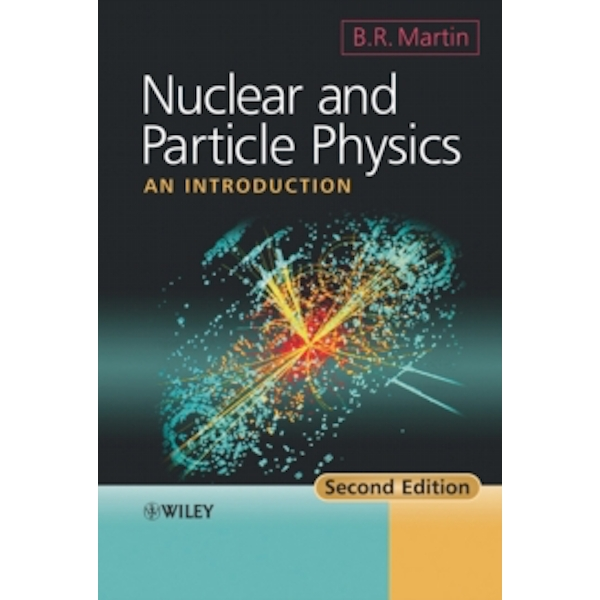 Nuclear and Particle Physics : An Introduction