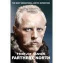 Farthest North : The Voyage and Exploration of the Fram and the Fifteen Month