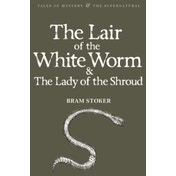 The Lair of the White Worm & The Lady of the Shroud by Bram Stoker (Paperback, 2010)