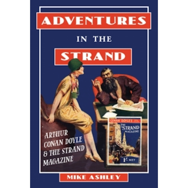 Adventures in the Strand : Arthur Conan Doyle and the Strand Magazine