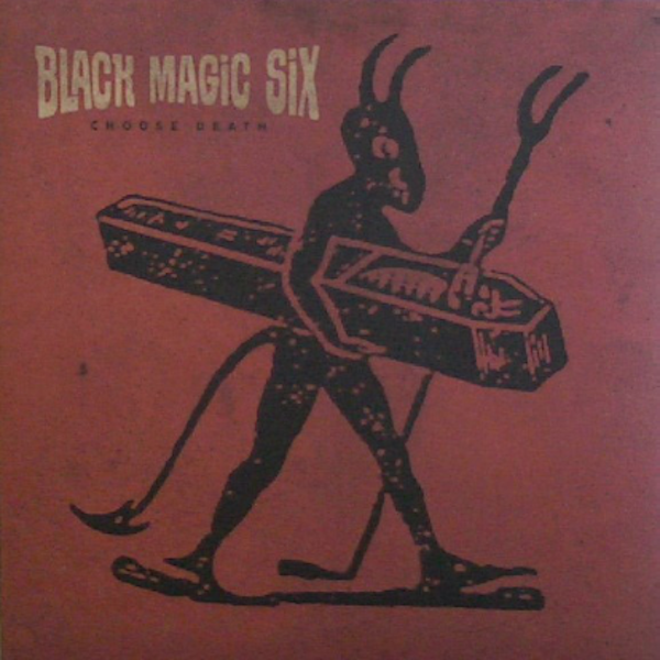 Black Magic Six - Choose Death Vinyl