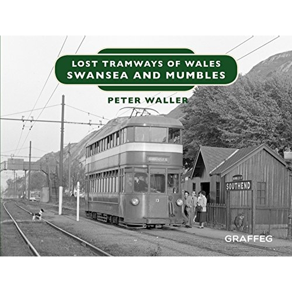 Lost Tramways of Wales: Swansea and Mumbles by Peter Waller (Hardback, 2017)