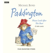 Paddington: Please Look After This Bear and Other Stories by Michael Bond (CD-Audio, 2009)