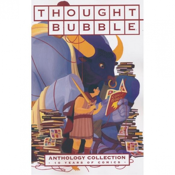Thought Bubble Anthology Collection: 10 Years of Comics