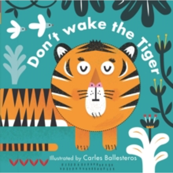 Little Faces: Don't Wake the Tiger by Carles Ballesteros (Board book, 2016)