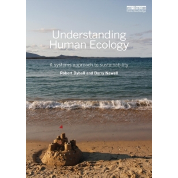 Understanding Human Ecology : A systems approach to sustainability