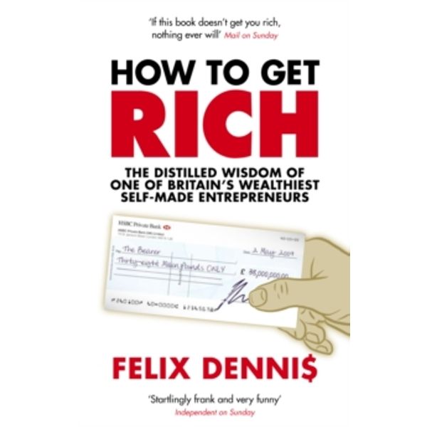 How to Get Rich by Felix Dennis (Paperback, 2007)