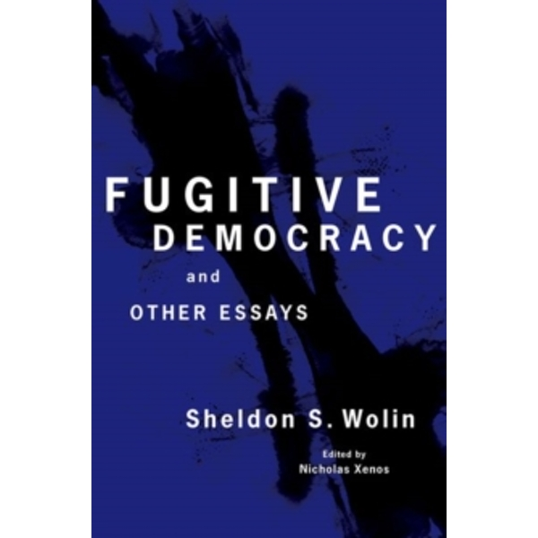 Fugitive Democracy : And Other Essays