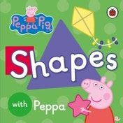 Peppa Pig: Shapes by Penguin Books Ltd (Board book, 2015)