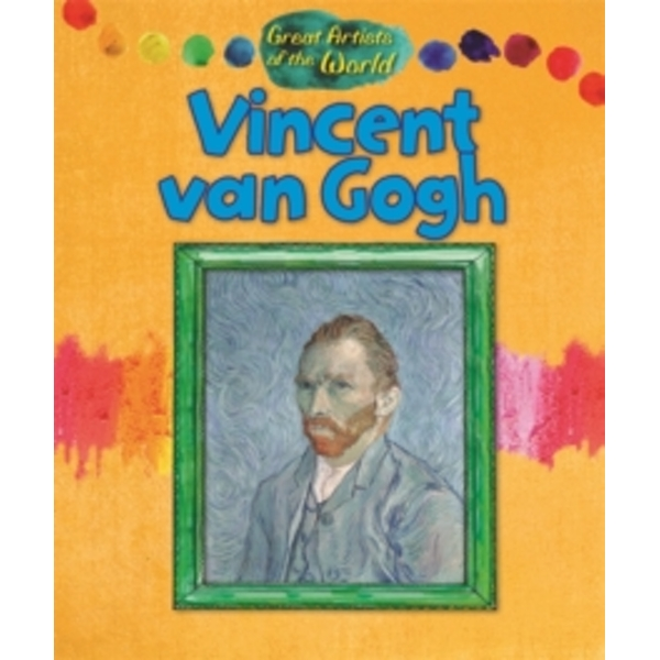 Great Artists of the World: Vincent van Gogh