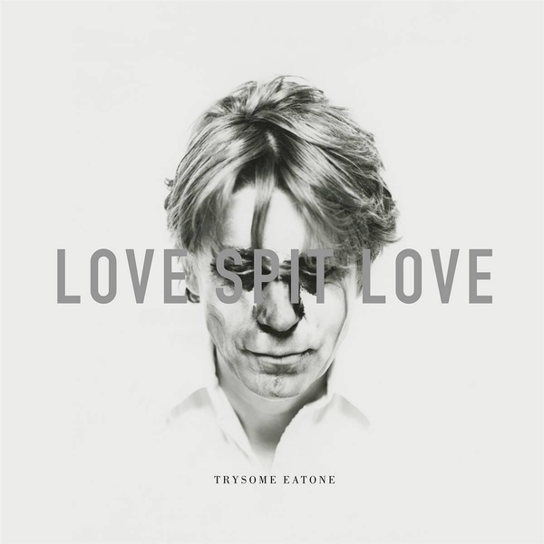 Love Spit Love - Trysome Eatone Vinyl