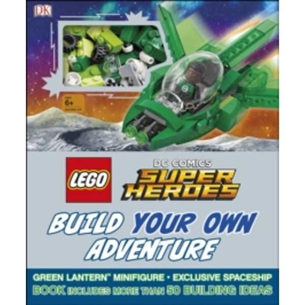 LEGO DC Comics Super Heroes Build Your Own Adventure : With exclusive model and Minifigure