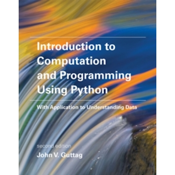 Introduction to Computation and Programming Using Python: With Application to Understanding Data by John V. Guttag (Paperback, 2016)