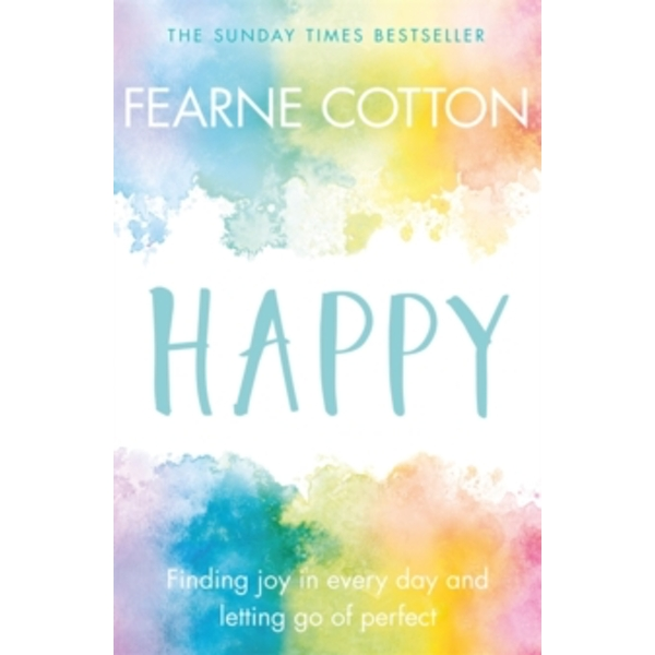 Happy : Finding joy in every day and letting go of perfect Paperback