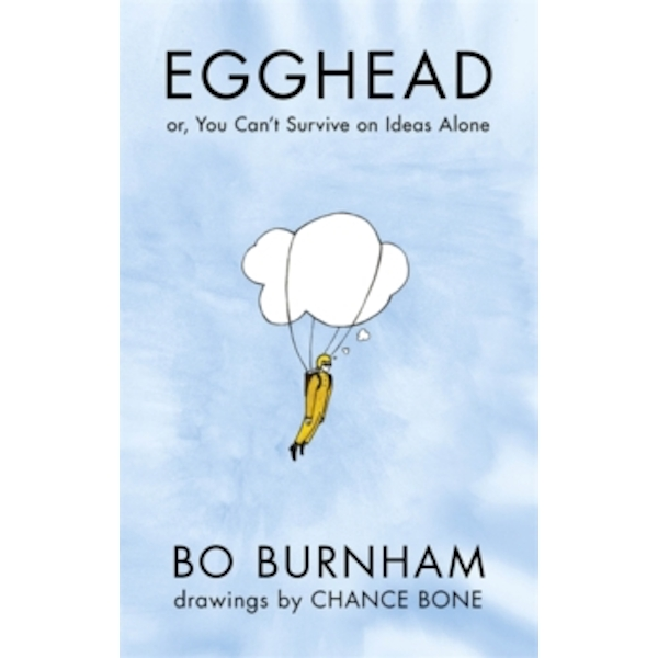 Egghead : Or, You Can't Survive on Ideas Alone