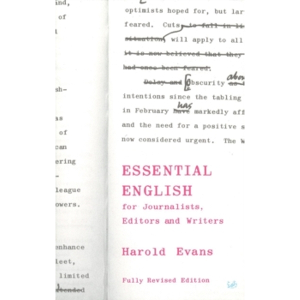 Essential English: For Journalists, Editors and Writers by Sir Harold Evans, Crawford Gillan (Paperback, 2000)