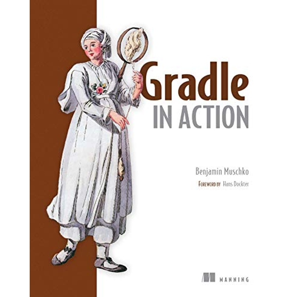Gradle in Action by Benjamin Muschko (Paperback, 2014)