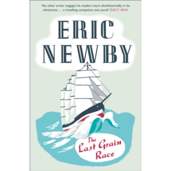 The Last Grain Race by Eric Newby (Paperback, 2014)