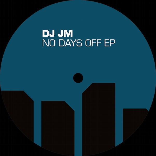 DJ JM ‎– No Days Off EP Vinyl