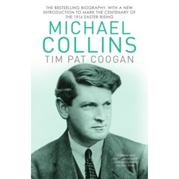 Michael Collins : A Biography