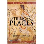 Etruscan Places: Travels Through Forgotten Italy by D. H. Lawrence (Paperback, 2011)