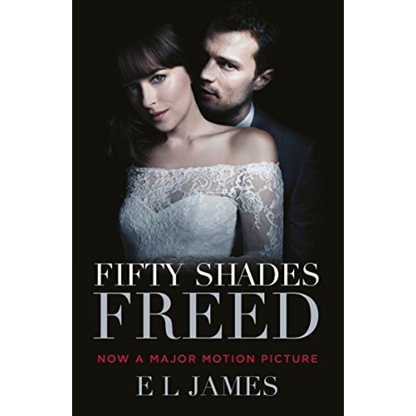 Fifty Shades Freed (Movie tie-in edition): Book three of the Fifty Shades Series Paperback / softback 2018