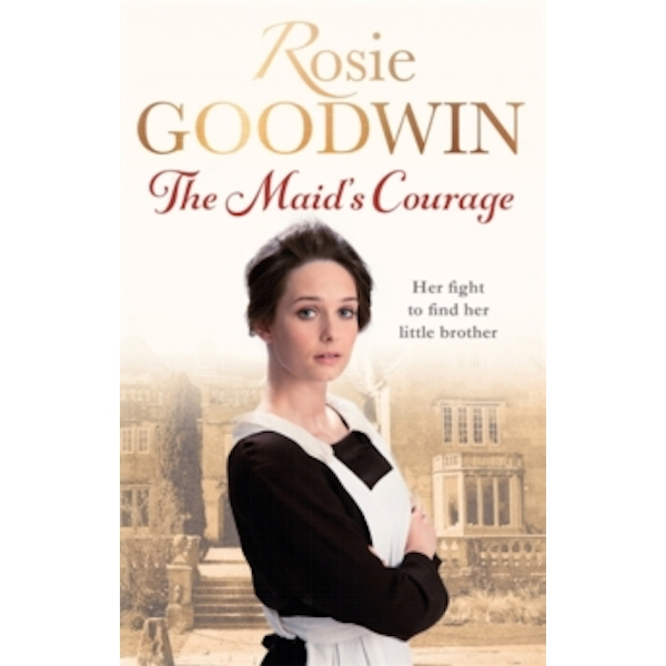 The Maid's Courage by Rosie Goodwin (Paperback, 2017)