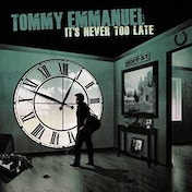 Tommy Emmanuel - It's Never Too Late Vinyl