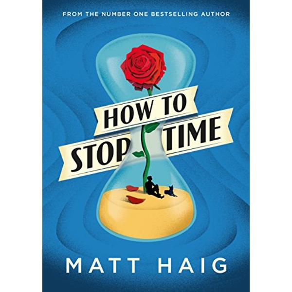 How to Stop Time by Matt Haig (Paperback, 2017)
