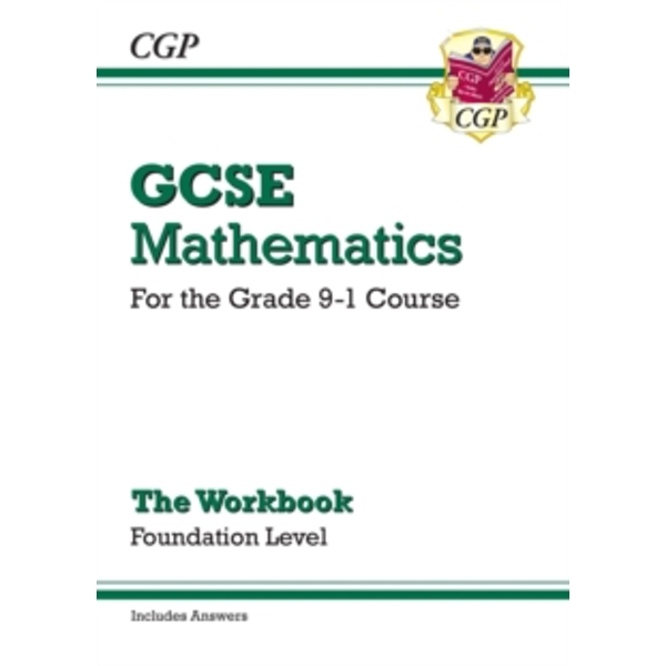 New GCSE Maths Workbook: Foundation - For the Grade 9-1 Course (Includes Answers) by CGP Books (Paperback, 2015)
