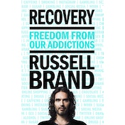 Russel Brand Recovery : Freedom From Our Addictions