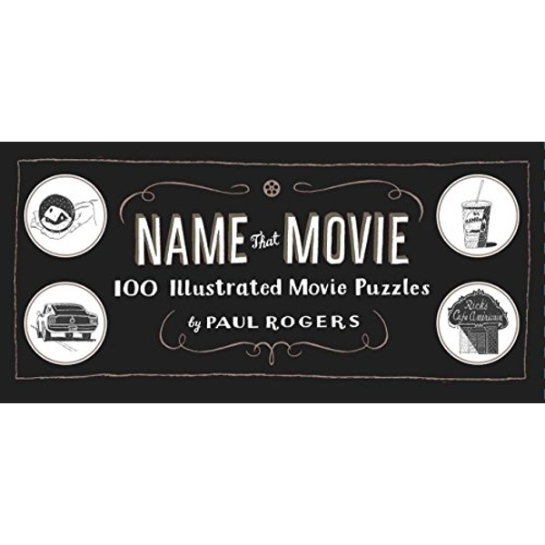 Name That Movie: 100 Illustrated Movie Puzzles by Paul Rogers (Hardback, 2012)