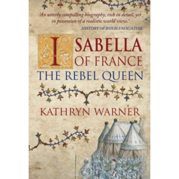 Isabella of France : The Rebel Queen