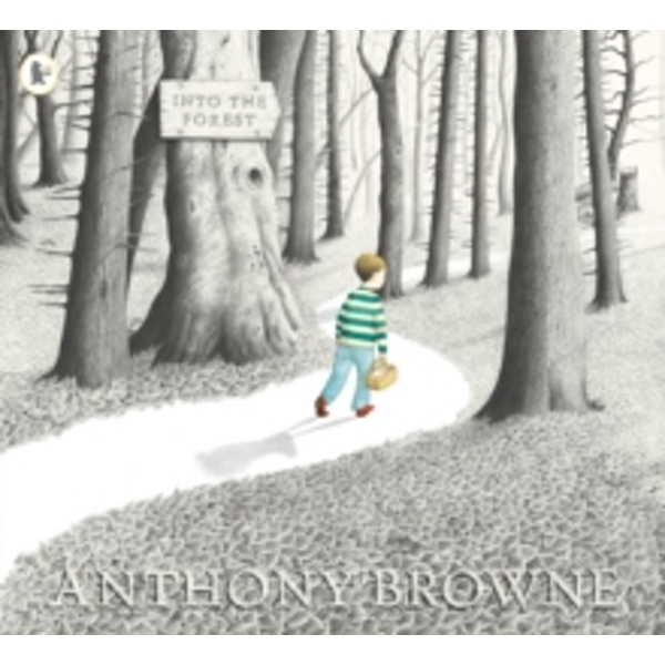 Into the Forest by Anthony Browne (Paperback, 2005)