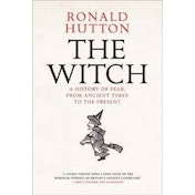The Witch: A History of Fear, from Ancient Times to the Present by Ronald Hutton (Hardback, 2017)
