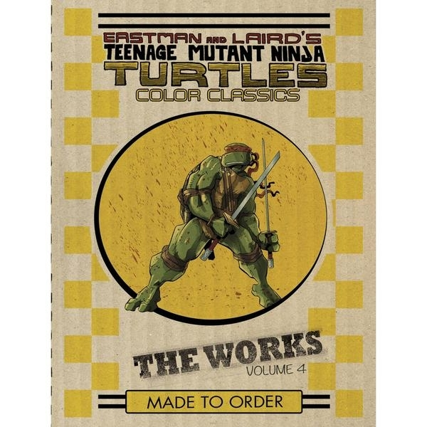 Teenage Mutant Ninja Turtles The Works Volume 4