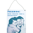 Friends Metal Sign