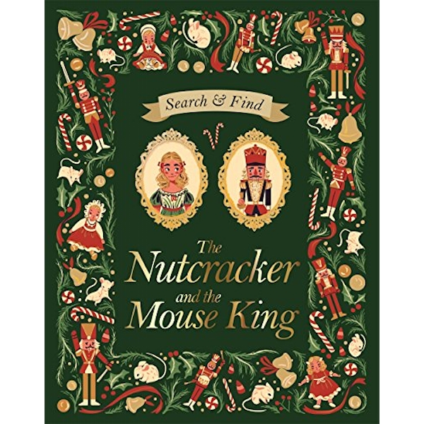 Search and Find The Nutcracker and the Mouse King An E.T.A Hoffmann Search and Find Book Hardback 2018