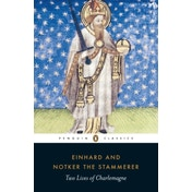 Two Lives of Charlemagne by Notker the Stammerer, Einhard (Paperback, 2008)