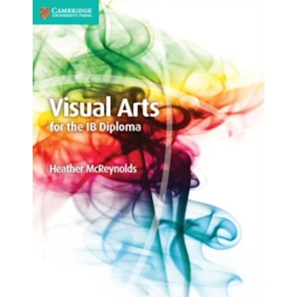 Visual Arts for the IB Diploma Coursebook by Heather McReynolds (Paperback, 2016)