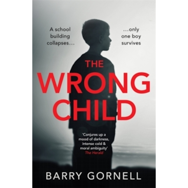 The Wrong Child : A gripping thriller you won't forget...