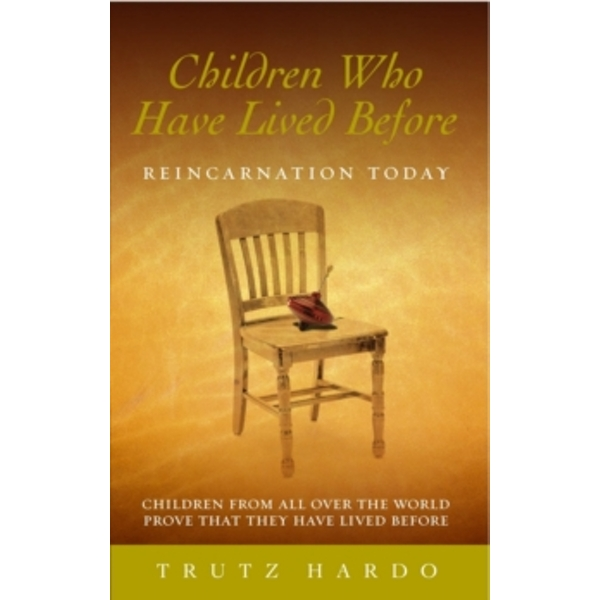 Children Who Have Lived Before: Reincarnation today by Trutz Hardo (Paperback, 2005)